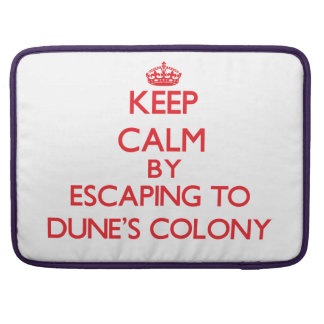 Keep calm by escaping to Dune'S Colony Massachuset Sleeve For MacBook Pro