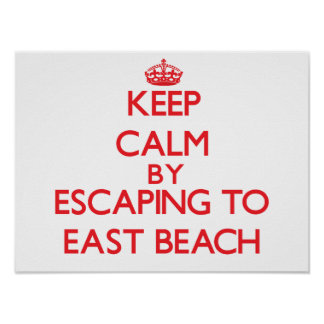 Keep calm by escaping to East Beach Massachusetts Posters