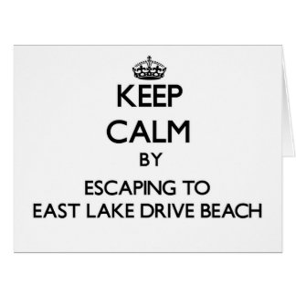 Keep calm by escaping to East Lake Drive Beach New Greeting Cards