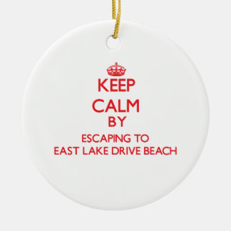 Keep calm by escaping to East Lake Drive Beach New Christmas Ornaments