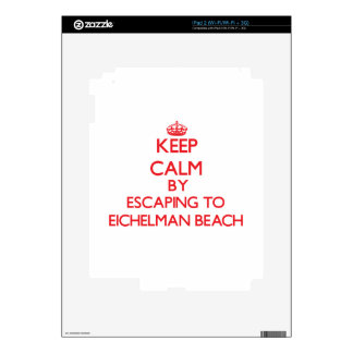 Keep calm by escaping to Eichelman Beach Wisconsin Decal For The iPad 2