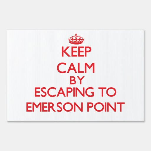Keep calm by escaping to Emerson Point Florida Sign