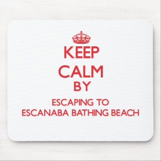 Keep calm by escaping to Escanaba Bathing Beach Mi Mouse Pad