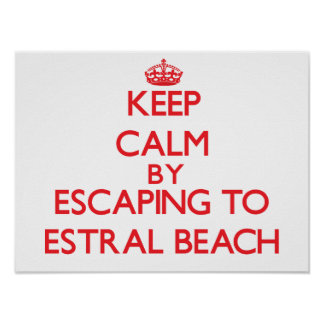 Keep calm by escaping to Estral Beach Michigan Poster