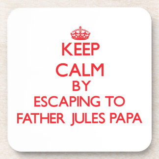 Keep calm by escaping to Father Jules Papa Hawaii Coasters