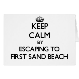 Keep calm by escaping to First Sand Beach Michigan Greeting Card