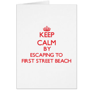 Keep calm by escaping to First Street Beach Michig Card
