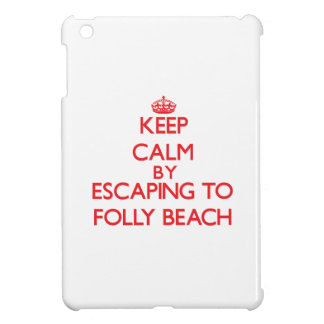 Keep calm by escaping to Folly Beach South Carolin Cover For The iPad Mini