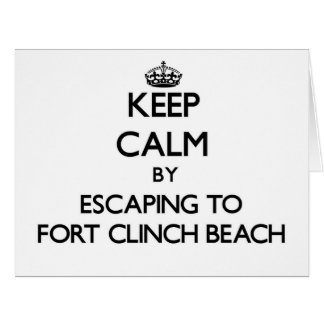 Keep calm by escaping to Fort Clinch Beach Florida Greeting Cards