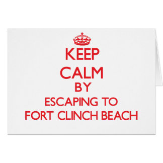 Keep calm by escaping to Fort Clinch Beach Florida Cards