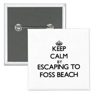 Keep calm by escaping to Foss Beach New Hampshire Buttons
