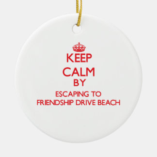 Keep calm by escaping to Friendship Drive Beach Ne Christmas Tree Ornaments