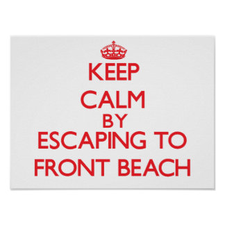 Keep calm by escaping to Front Beach Massachusetts Poster