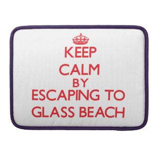 Keep calm by escaping to Glass Beach Hawaii Sleeve For MacBook Pro