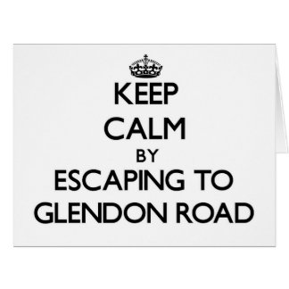 Keep calm by escaping to Glendon Road Massachusett Large Greeting Card