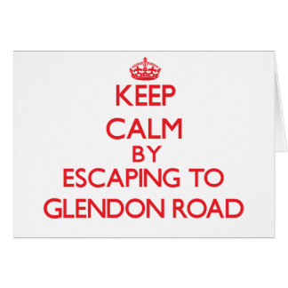 Keep calm by escaping to Glendon Road Massachusett Greeting Card