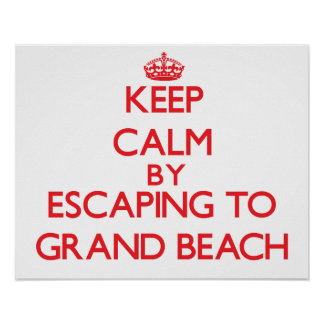 Keep calm by escaping to Grand Beach Michigan Posters