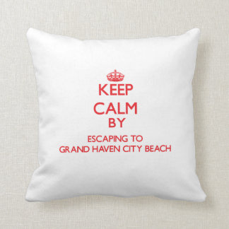 Keep calm by escaping to Grand Haven City Beach Mi Pillow