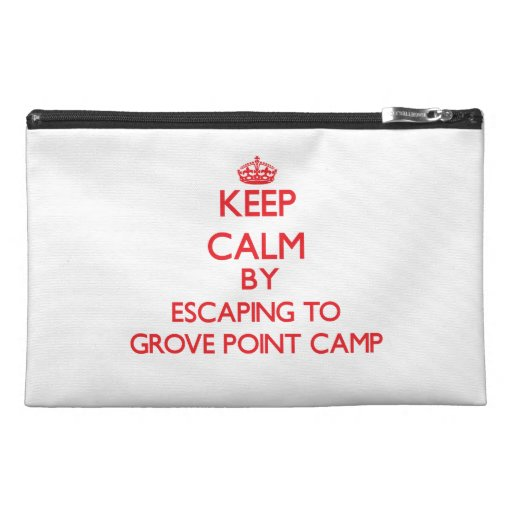Keep calm by escaping to Grove Point Camp Maryland Travel Accessories Bag