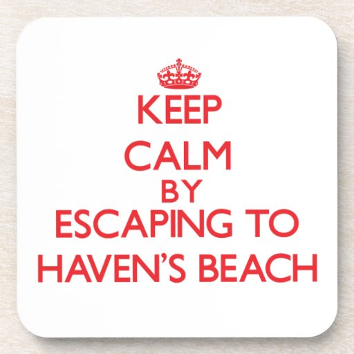 Keep calm by escaping to Haven'S Beach New York Beverage Coasters
