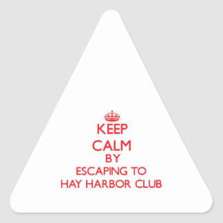 Keep calm by escaping to Hay Harbor Club New York Stickers