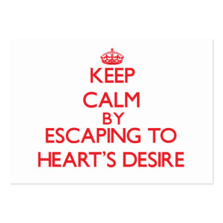 Keep calm by escaping to Heart'S Desire California Business Card