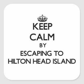 Keep calm by escaping to Hilton Head Island South Square Sticker