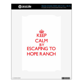 Keep calm by escaping to Hope Ranch California Skins For NOOK