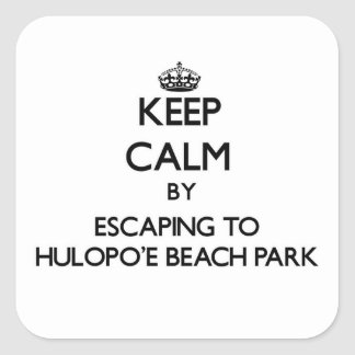 Keep calm by escaping to Hulopo'E Beach Park Hawai Square Sticker