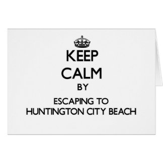 Keep calm by escaping to Huntington City Beach Cal Stationery Note Card