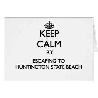 Keep calm by escaping to Huntington State Beach Ca Stationery Note Card