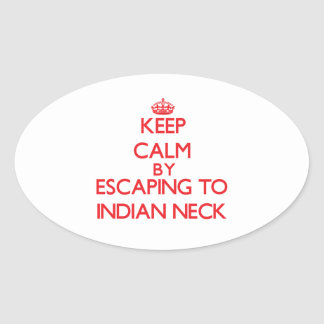 Keep calm by escaping to Indian Neck Massachusetts Stickers