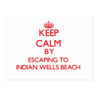 Keep calm by escaping to Indian Wells Beach New Yo Business Cards