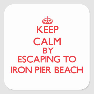 Keep calm by escaping to Iron Pier Beach New York Square Sticker