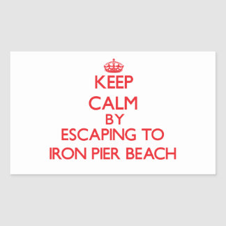 Keep calm by escaping to Iron Pier Beach New York Rectangle Sticker