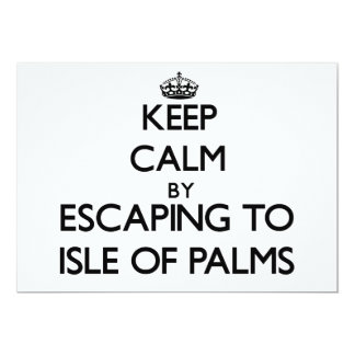 Keep calm by escaping to Isle Of Palms South Carol 5x7 Paper Invitation Card