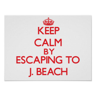 Keep calm by escaping to J Beach Massachusetts Poster