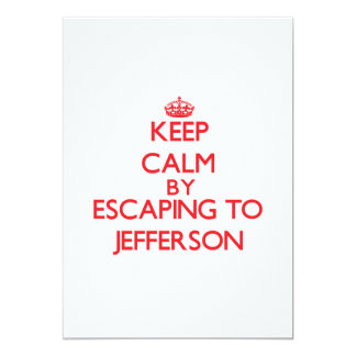 Keep calm by escaping to Jefferson New Jersey 5x7 Paper Invitation Card