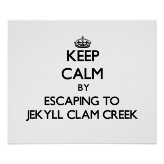 Keep calm by escaping to Jekyll Clam Creek Georgia Print