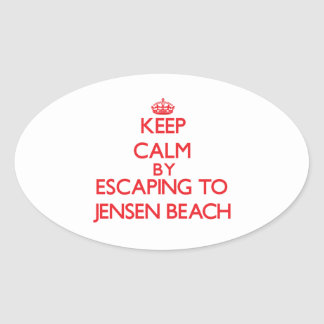 Keep calm by escaping to Jensen Beach Florida Oval Stickers