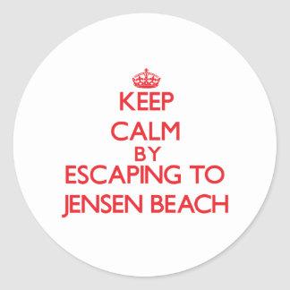 Keep calm by escaping to Jensen Beach Florida Round Stickers