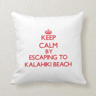 Keep calm by escaping to Kalahiki Beach Hawaii Pillows