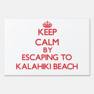 Keep calm by escaping to Kalahiki Beach Hawaii Signs