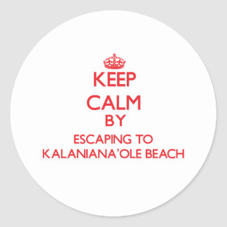 Keep calm by escaping to Kalaniana'Ole Beach Hawai Classic Round Sticker