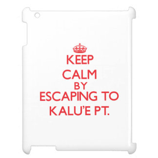 Keep calm by escaping to Kalu'E Pt. Hawaii Case For The iPad 2 3 4