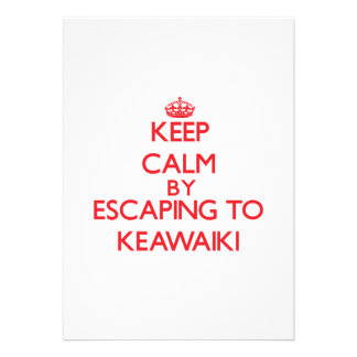 Keep calm by escaping to Keawaiki Hawaii Announcement