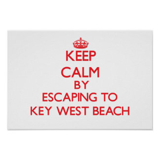 Keep calm by escaping to Key West Beach Florida Posters
