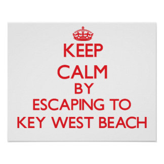 Keep calm by escaping to Key West Beach Florida Poster