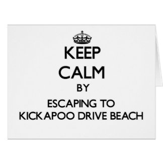 Keep calm by escaping to Kickapoo Drive Beach Wisc Greeting Cards