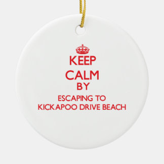 Keep calm by escaping to Kickapoo Drive Beach Wisc Ornament